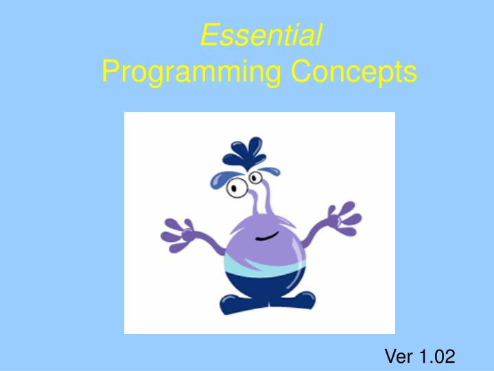 Essential programming concepts l.jpg