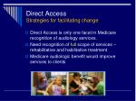direct access strategies for facilitating change
