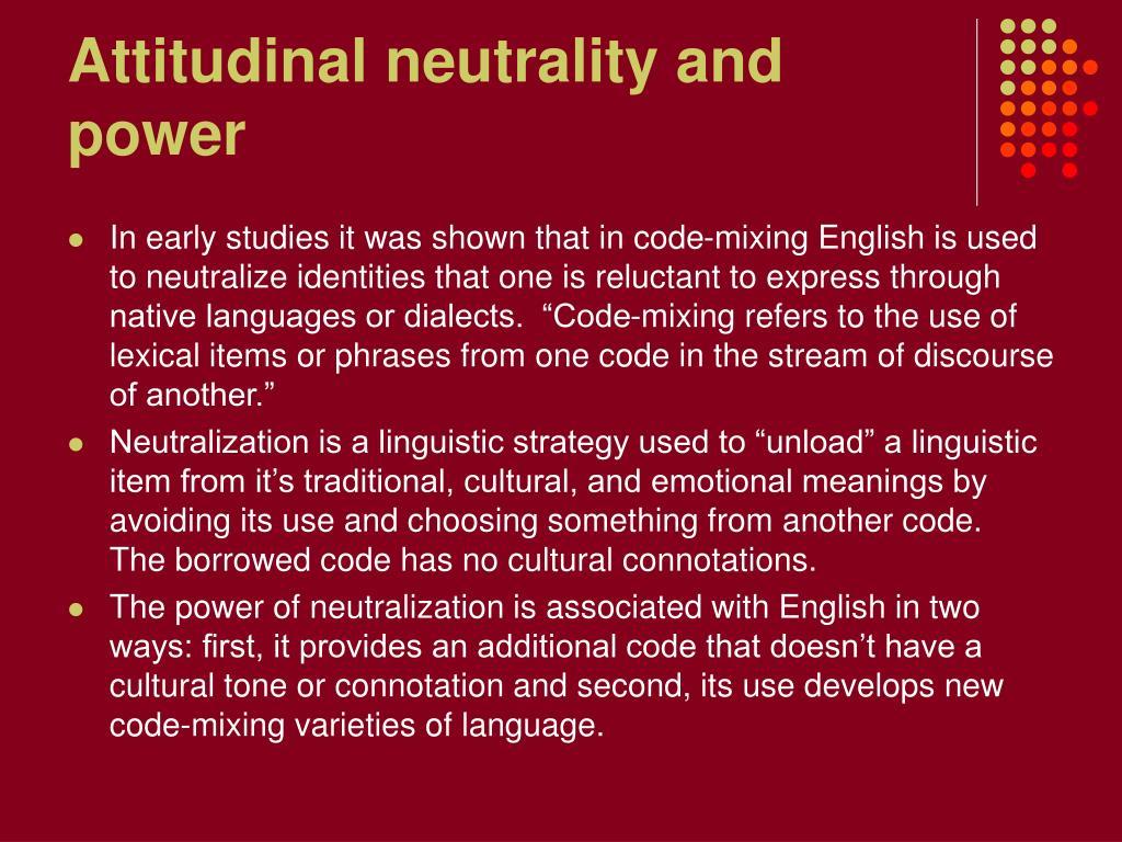 Attitudinal neutrality and power