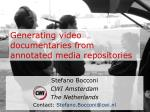 generating video documentaries from annotated media repositories