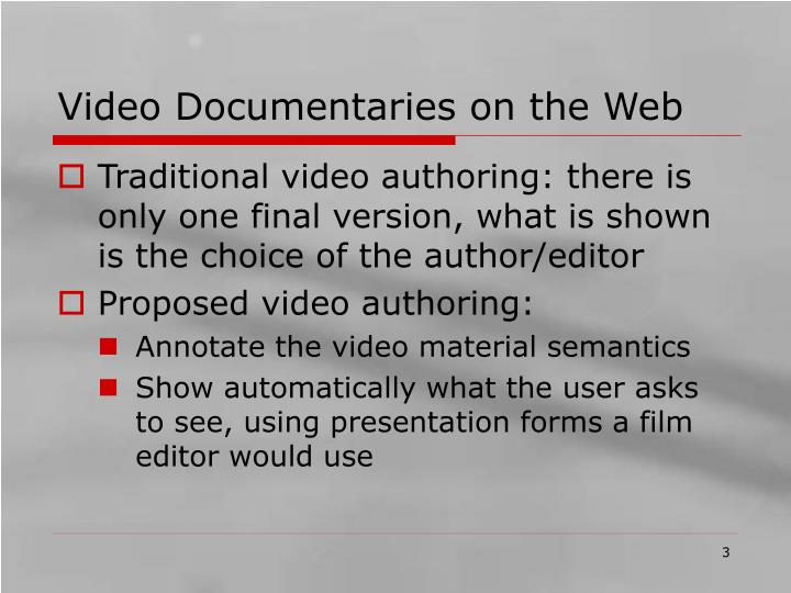 Video documentaries on the web l.jpg