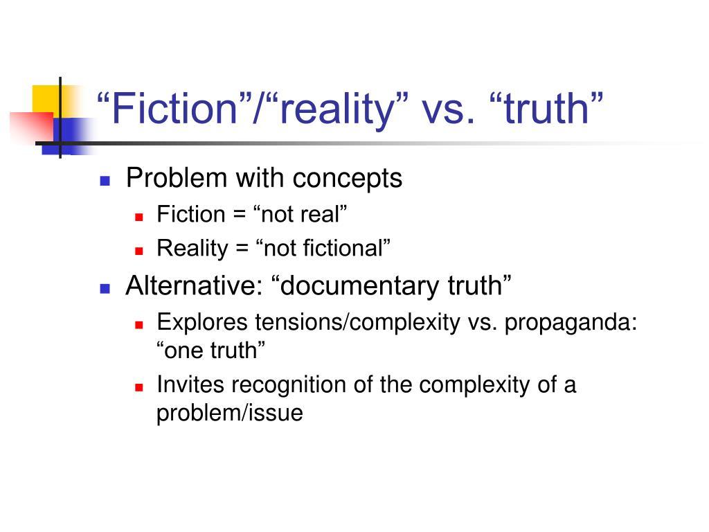 """""""Fiction""""/""""reality"""" vs. """"truth"""""""