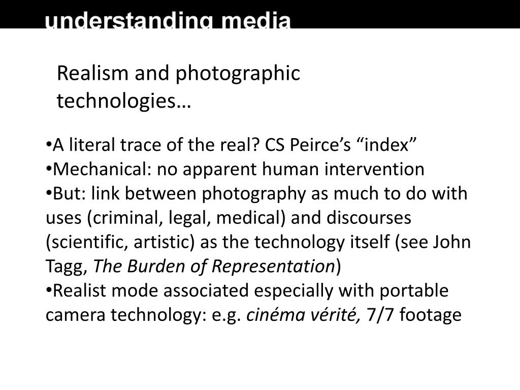 Realism and photographic technologies…