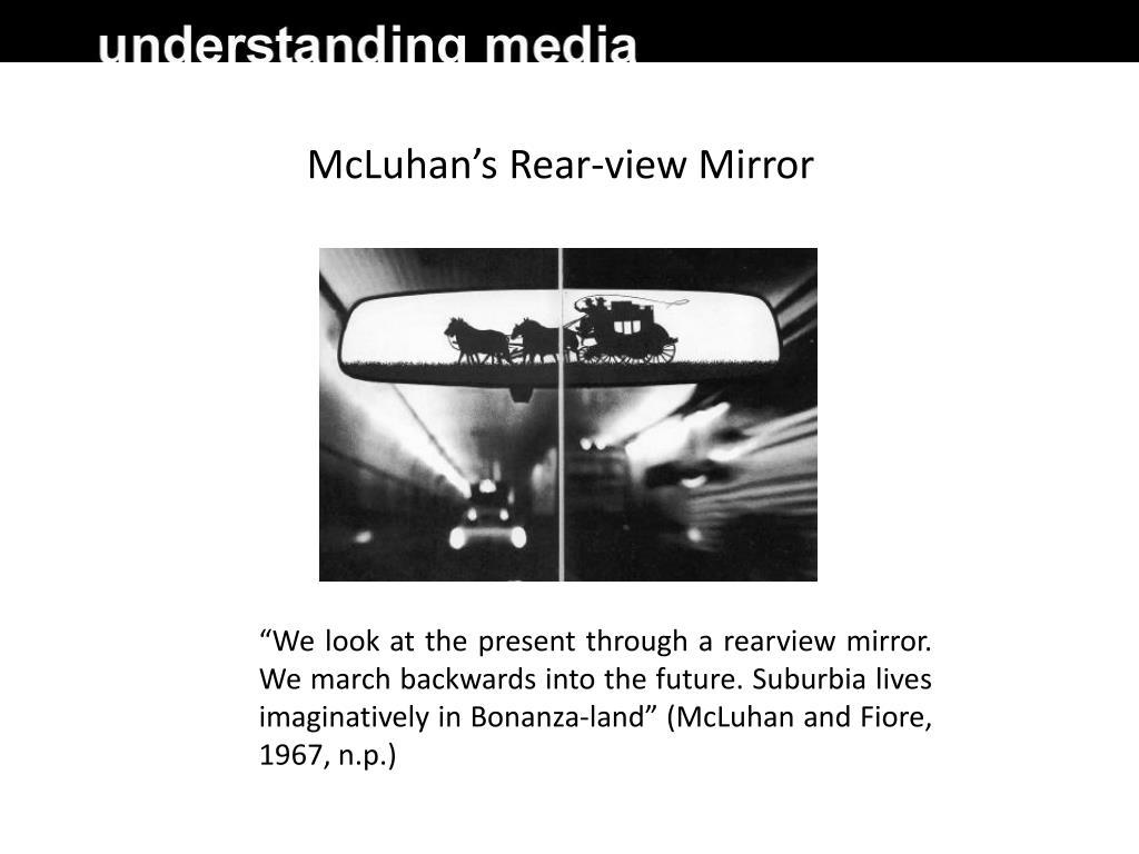 McLuhan's Rear-view Mirror