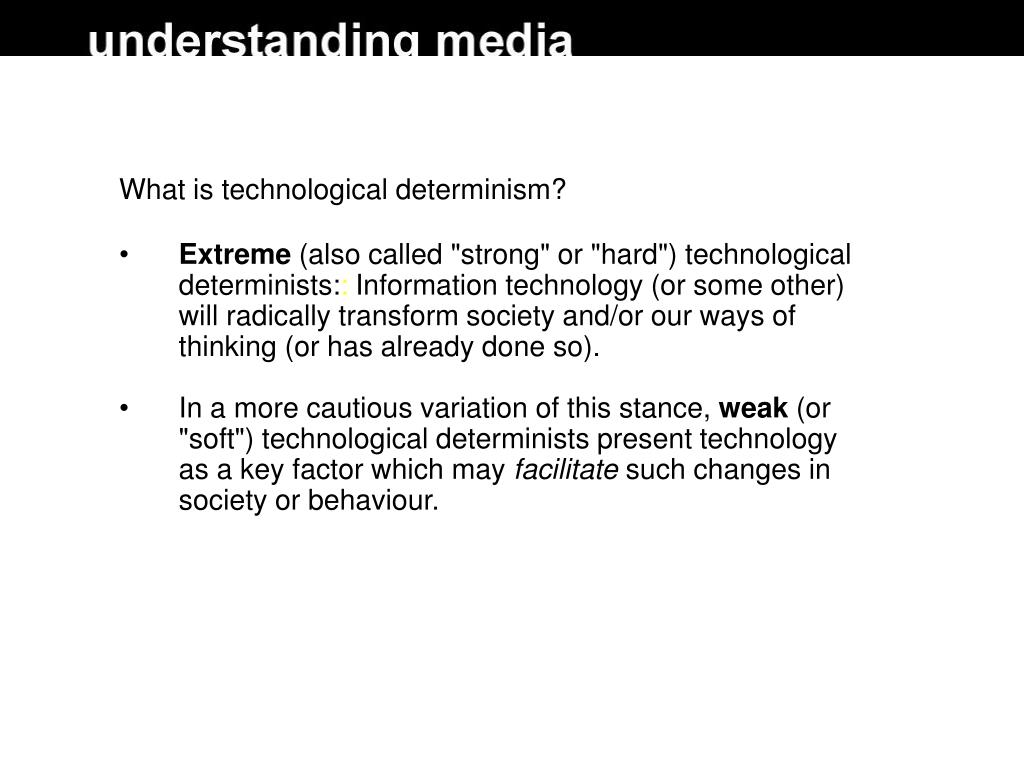 What is technological determinism?