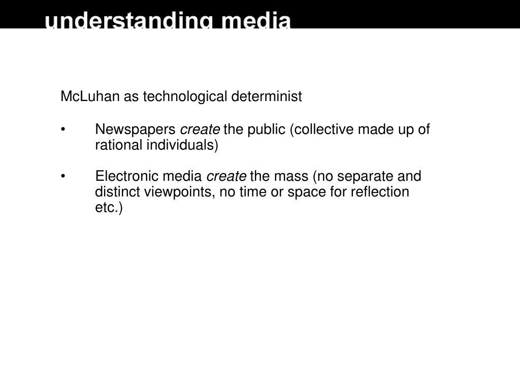 McLuhan as technological determinist