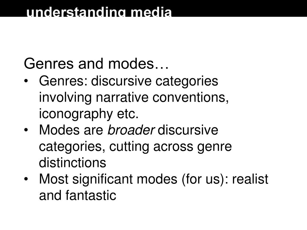 Genres and modes…