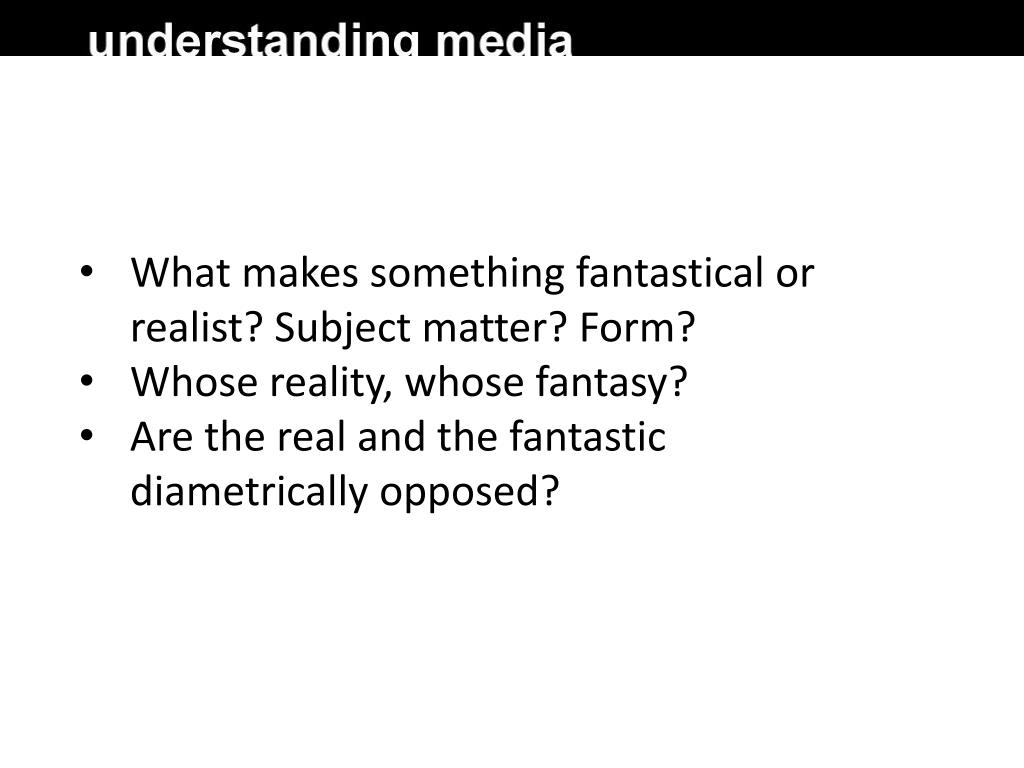 What makes something fantastical or realist? Subject matter? Form?