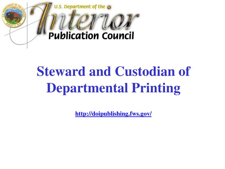 Steward and custodian of departmental printing