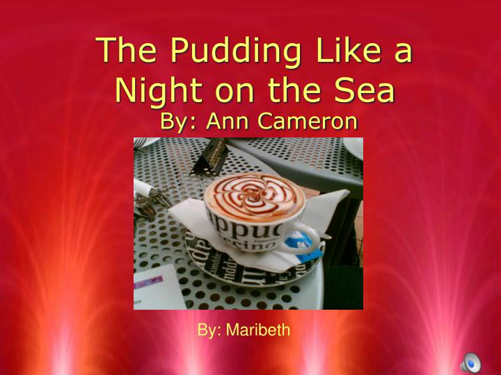 The pudding like a night on the sea l.jpg
