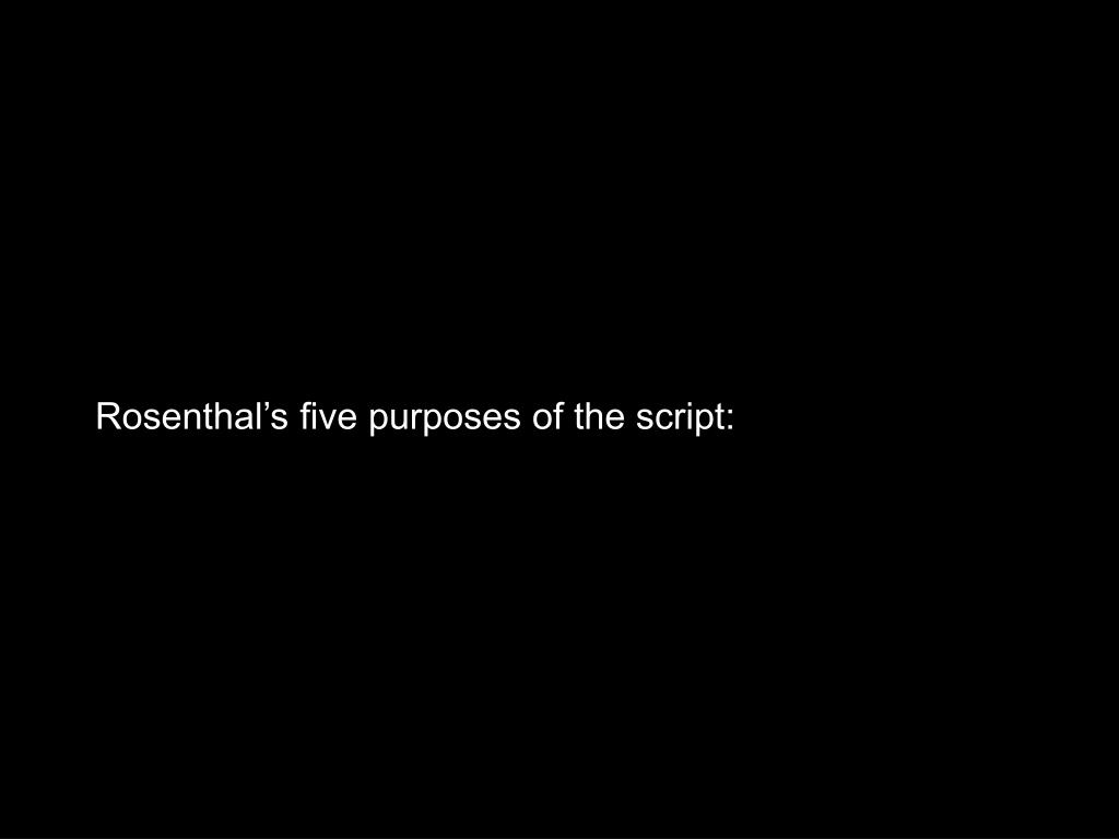 Rosenthal's five purposes of the script: