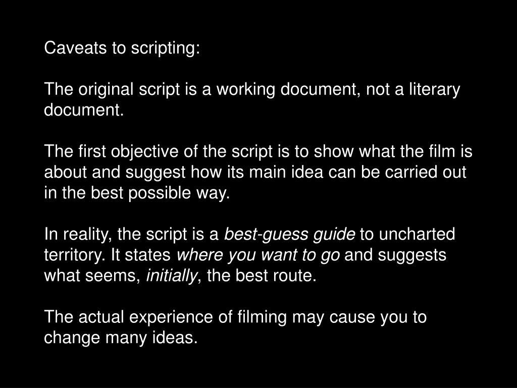 Caveats to scripting: