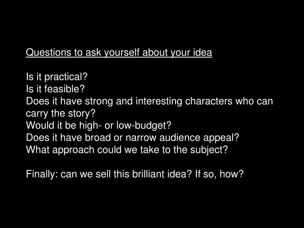 Questions to ask yourself about your idea