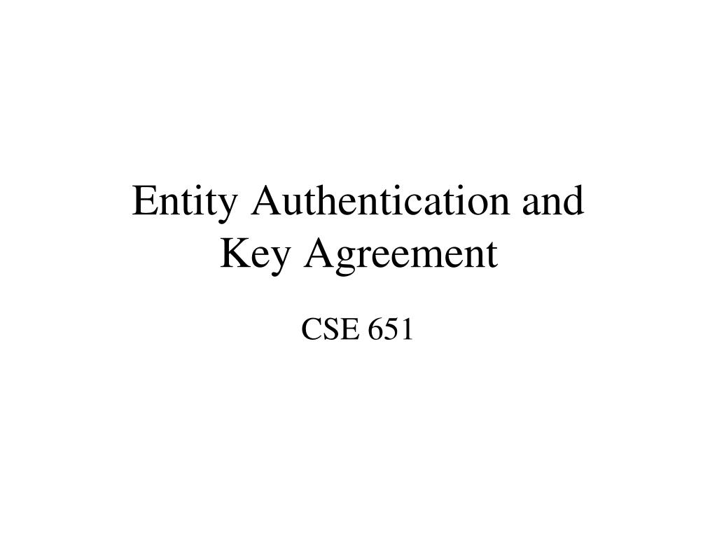 Entity Authentication and