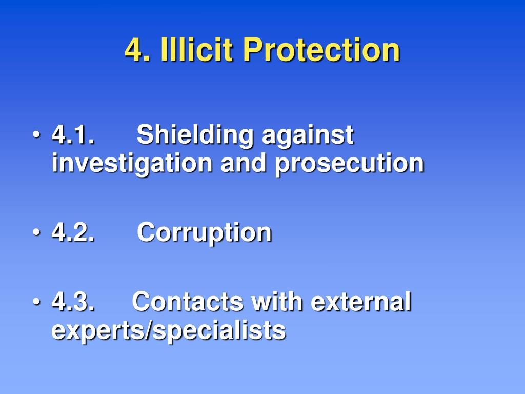 4. Illicit Protection
