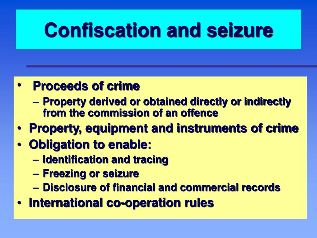 Confiscation and seizure