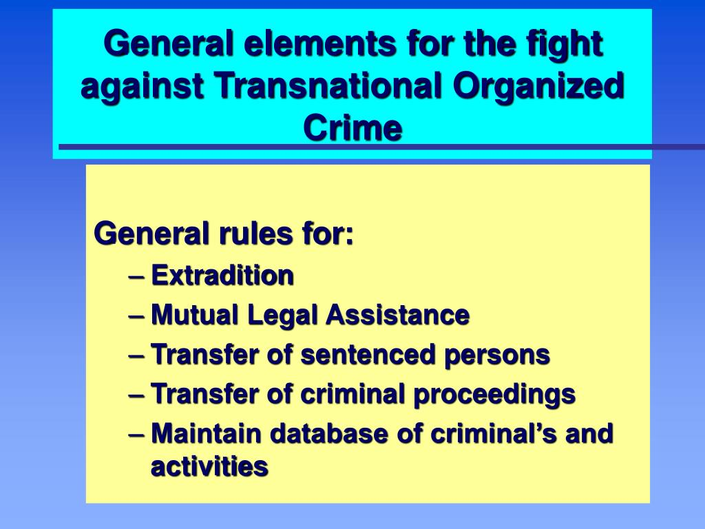 General elements for the fight against Transnational Organized Crime