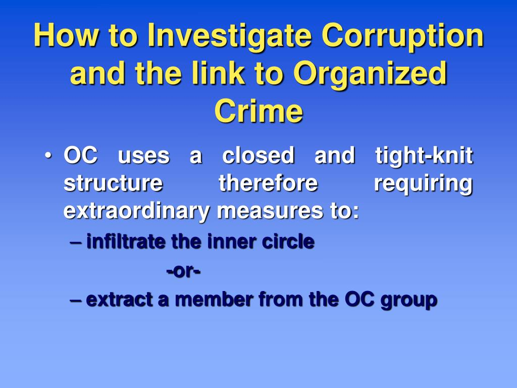 How to Investigate Corruption and the link to Organized Crime