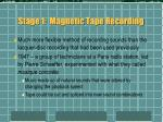 stage 1 magnetic tape recording