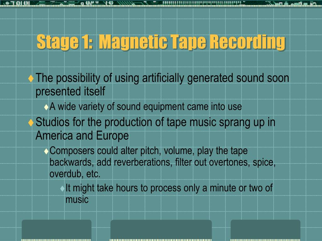 Stage 1:  Magnetic Tape Recording