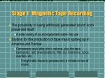 stage 1 magnetic tape recording4