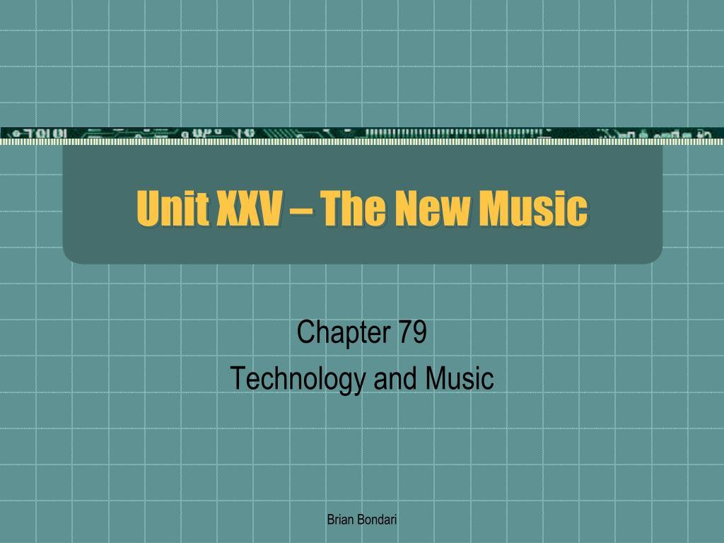 unit xxv the new music