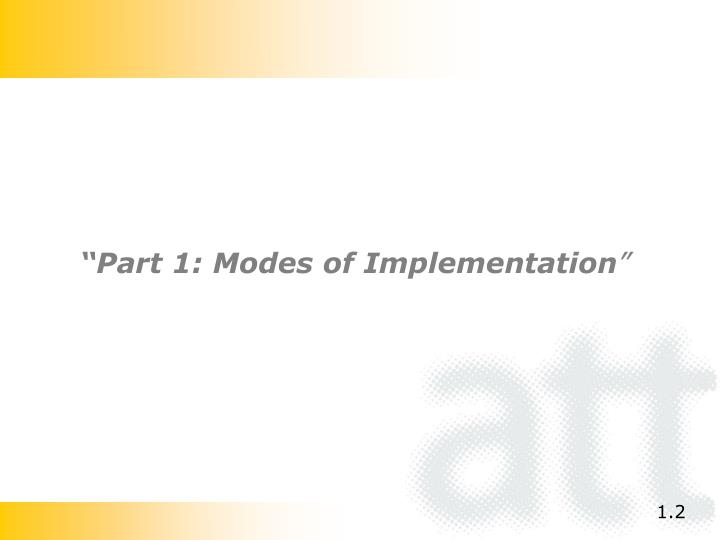 """Part 1: Modes of Implementation"