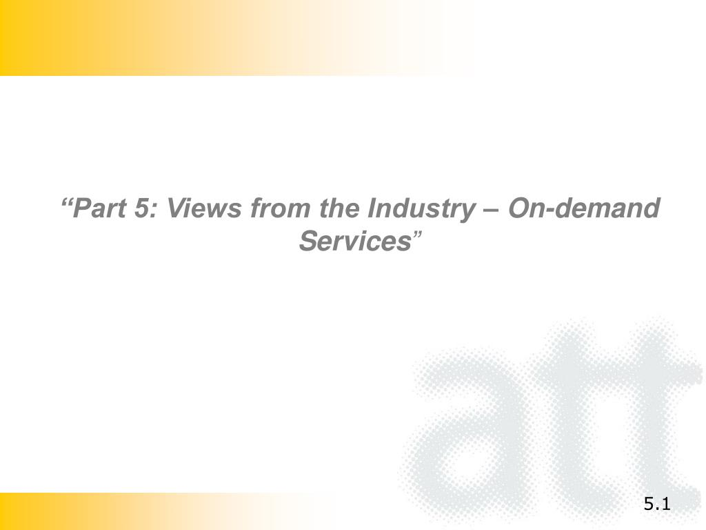 """Part 5: Views from the Industry – On-demand Services"
