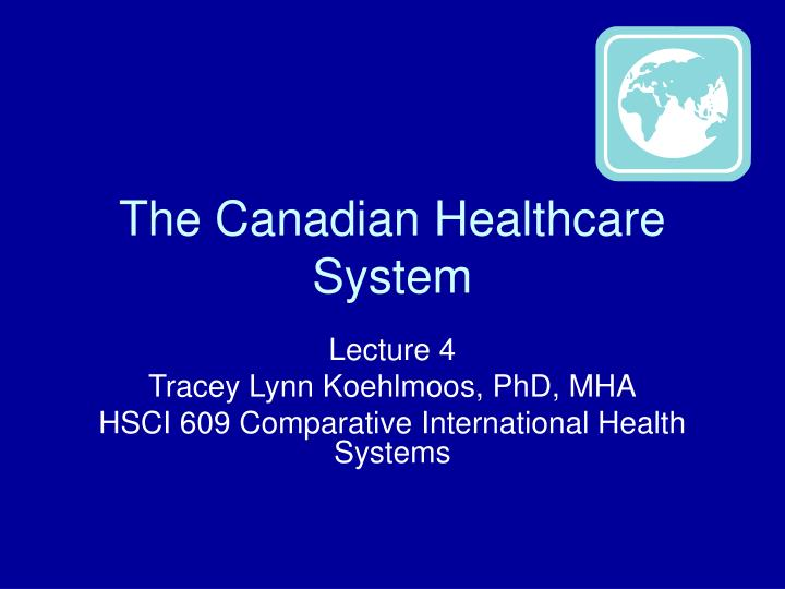 The canadian healthcare system
