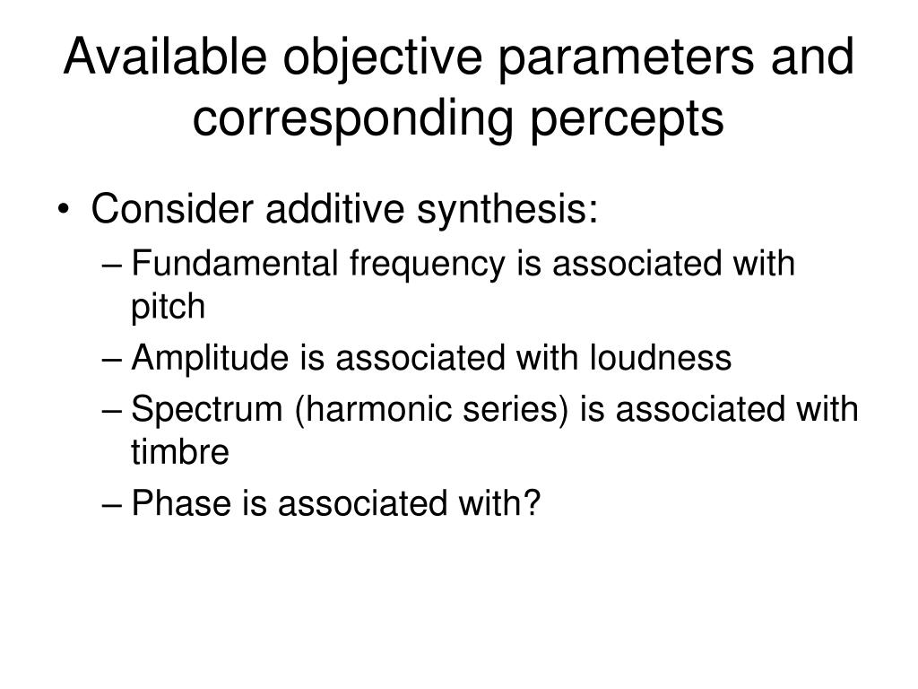 Available objective parameters and corresponding percepts