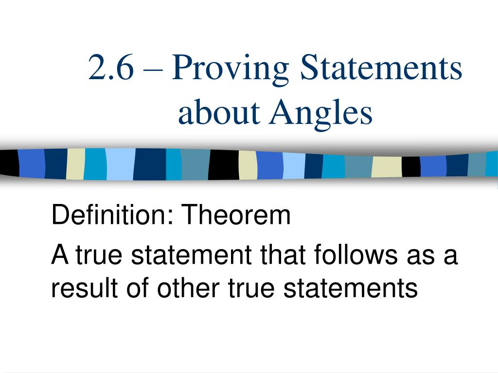 2.6 – Proving Statements about Angles
