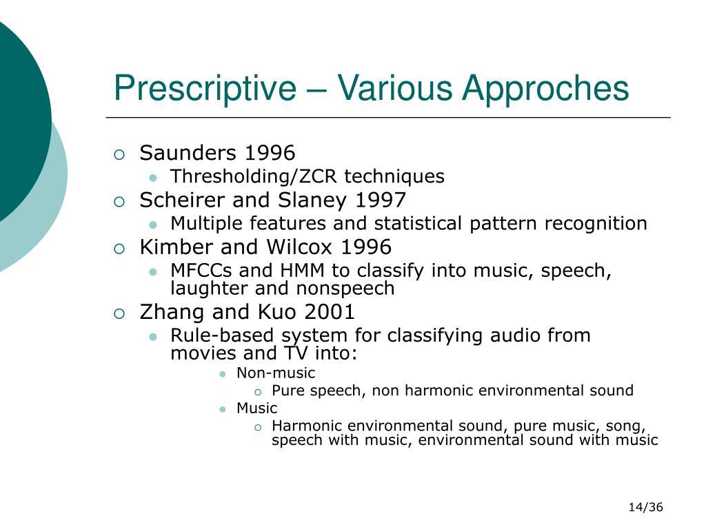 Prescriptive – Various Approches