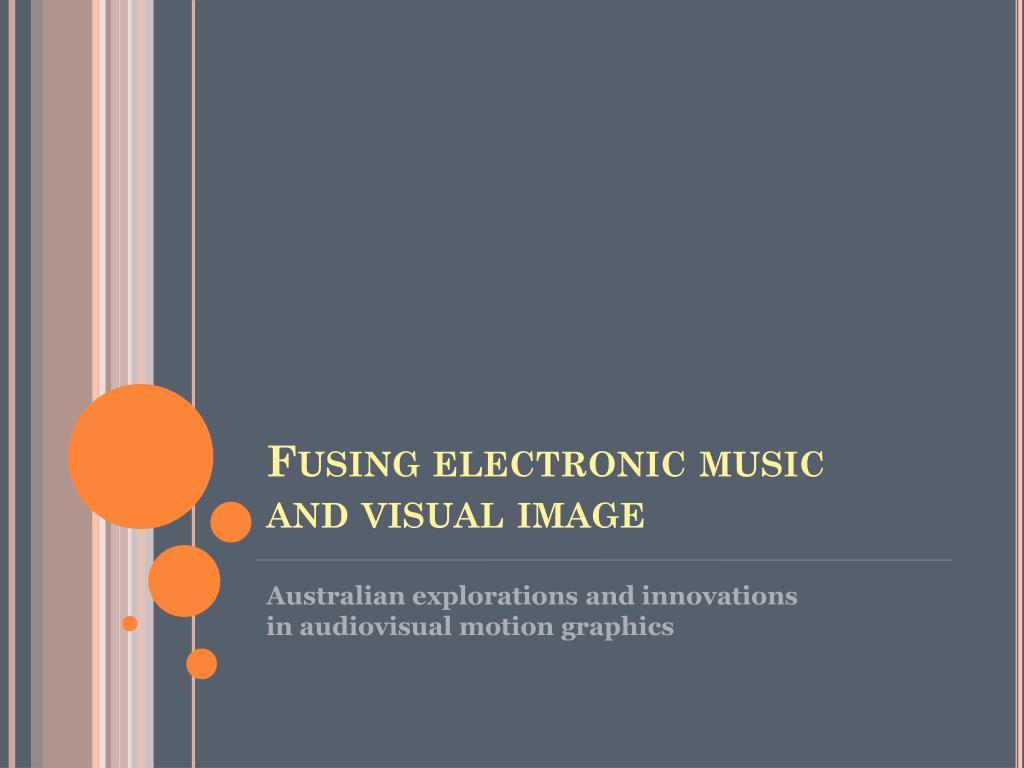 Fusing electronic music