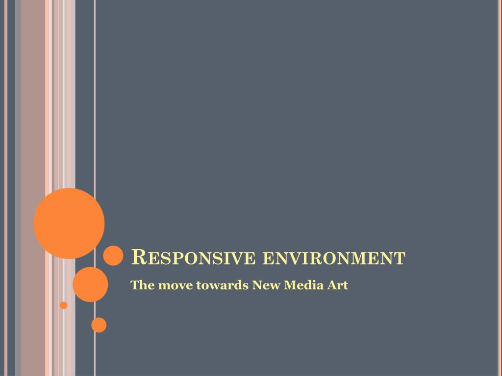 Responsive environment