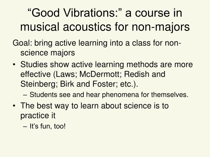 Good vibrations a course in musical acoustics for non majors