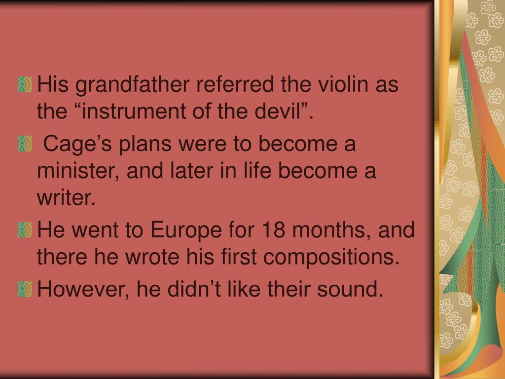 "His grandfather referred the violin as the ""instrument of the devil""."