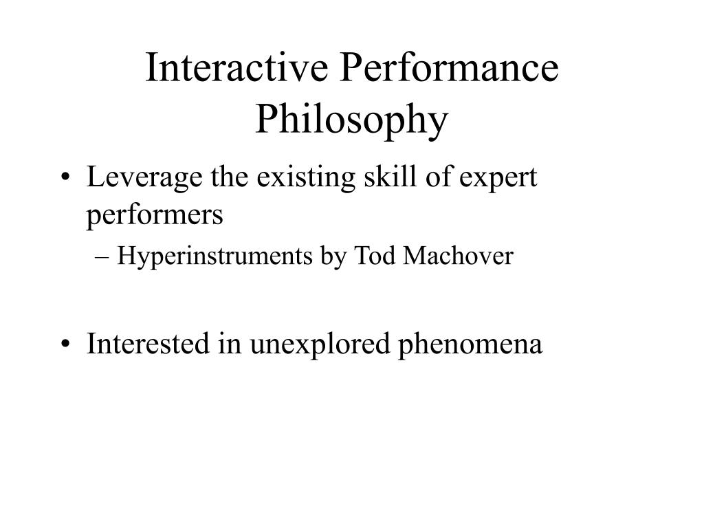 Interactive Performance Philosophy