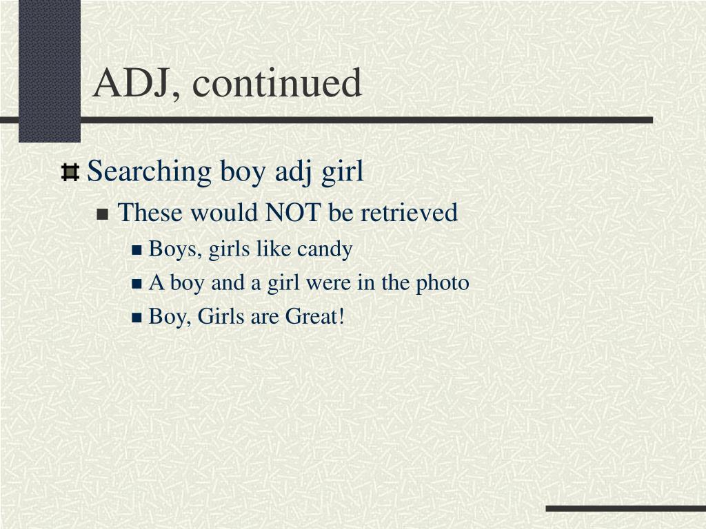 ADJ, continued