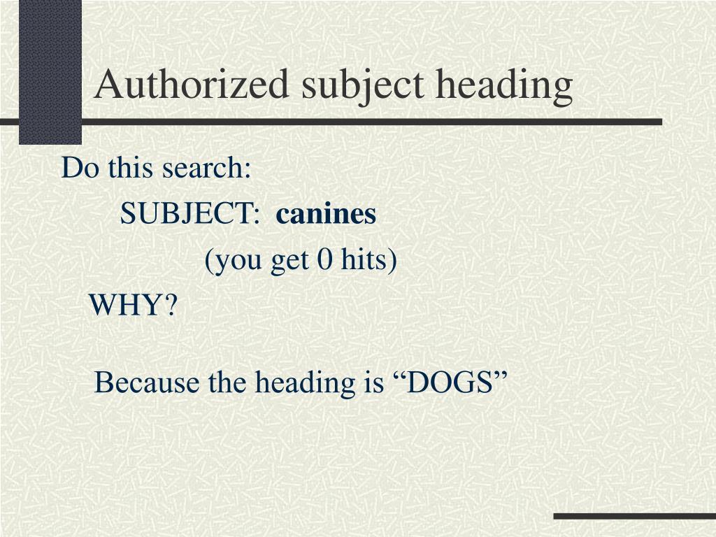 Authorized subject heading