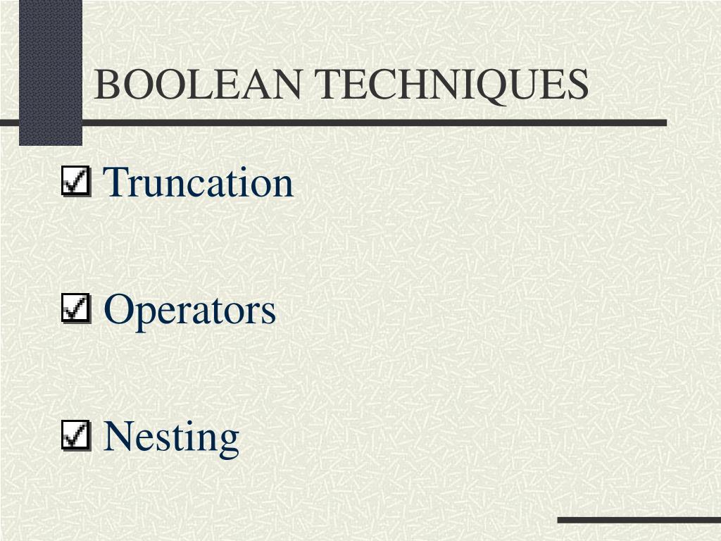 BOOLEAN TECHNIQUES