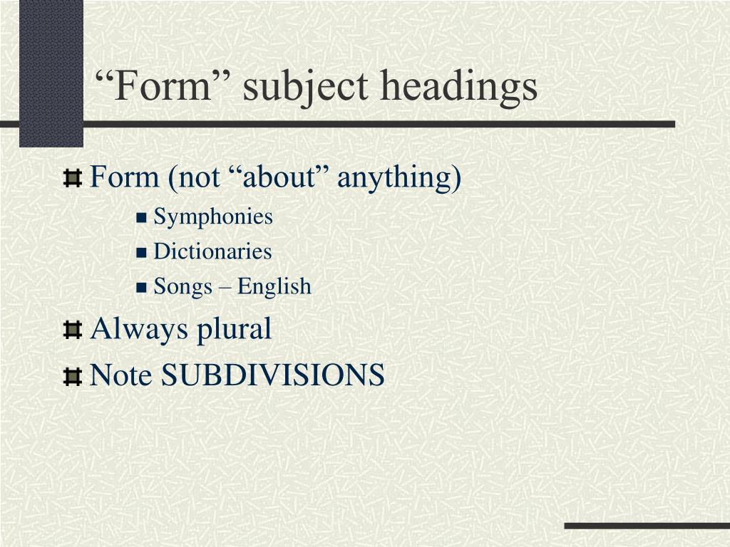 """Form"" subject headings"