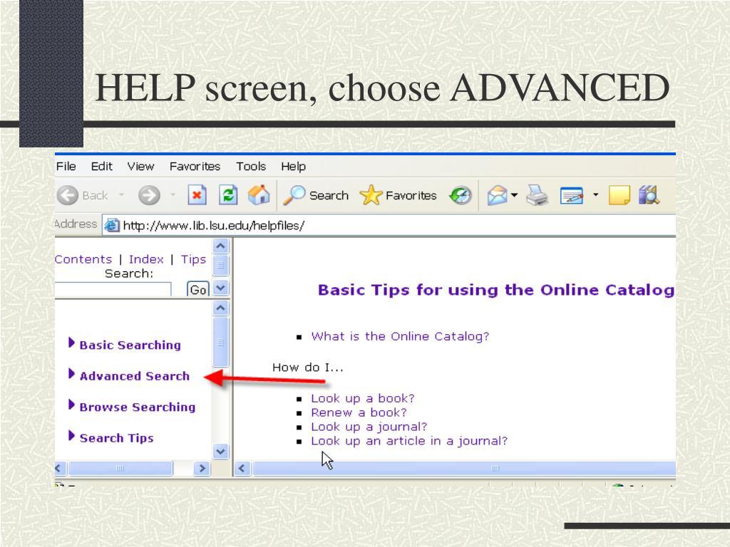 HELP screen, choose ADVANCED