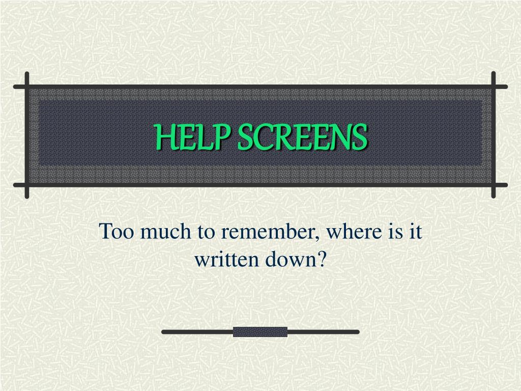 HELP SCREENS