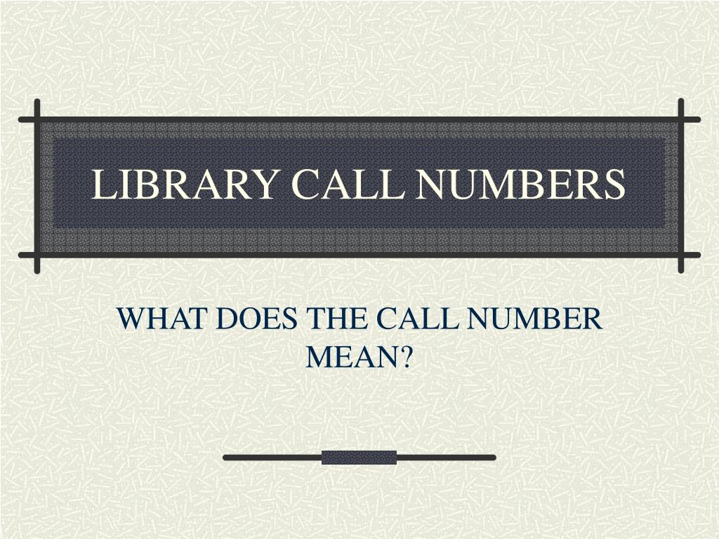 LIBRARY CALL NUMBERS