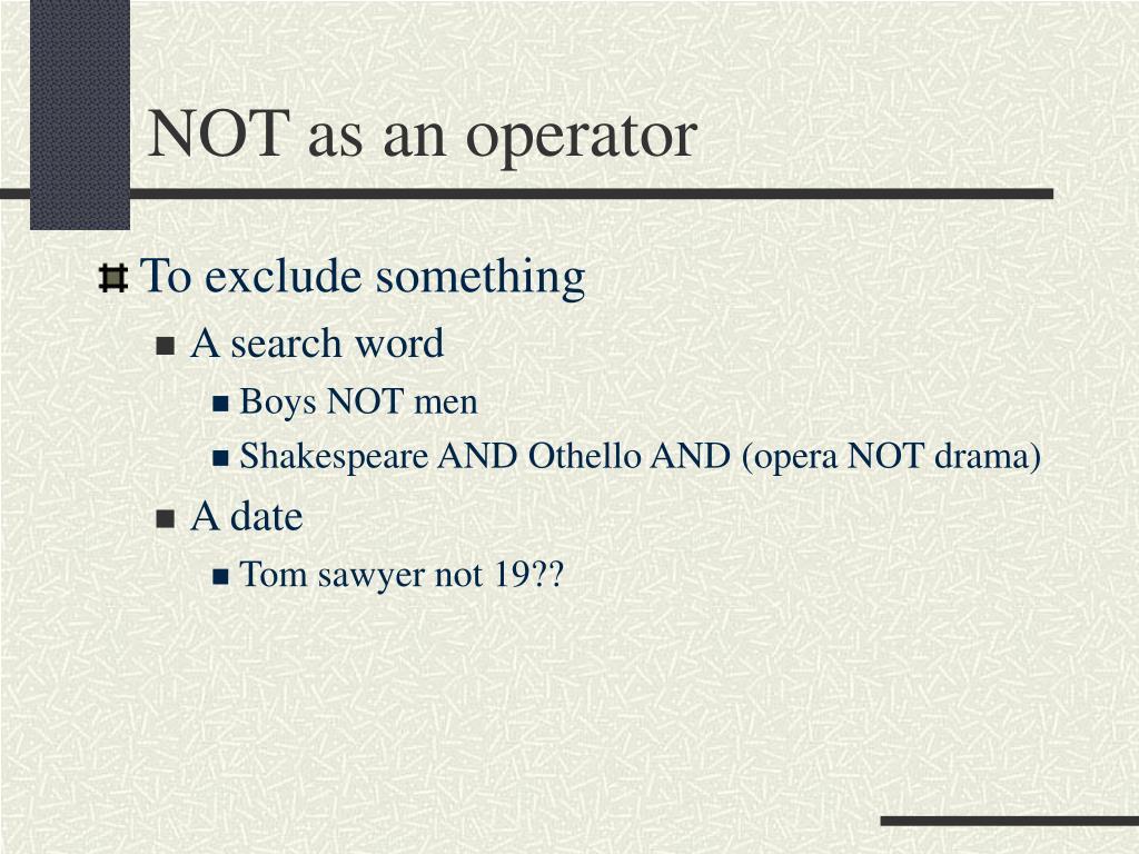 NOT as an operator