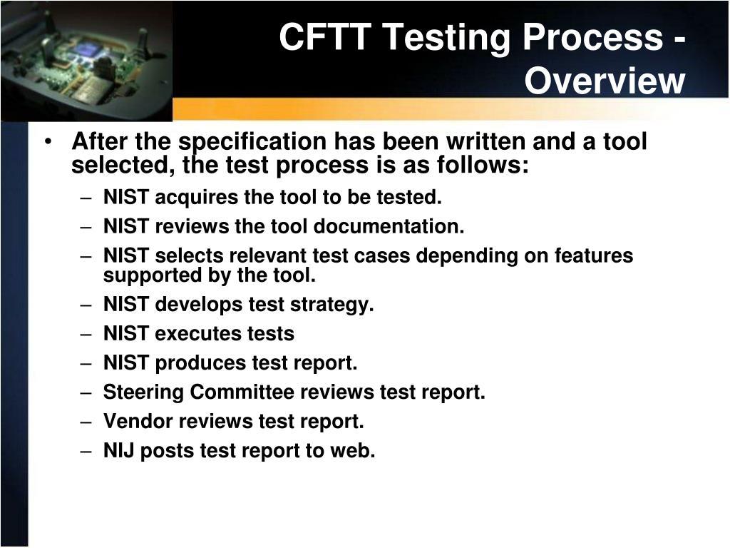 CFTT Testing Process -  Overview