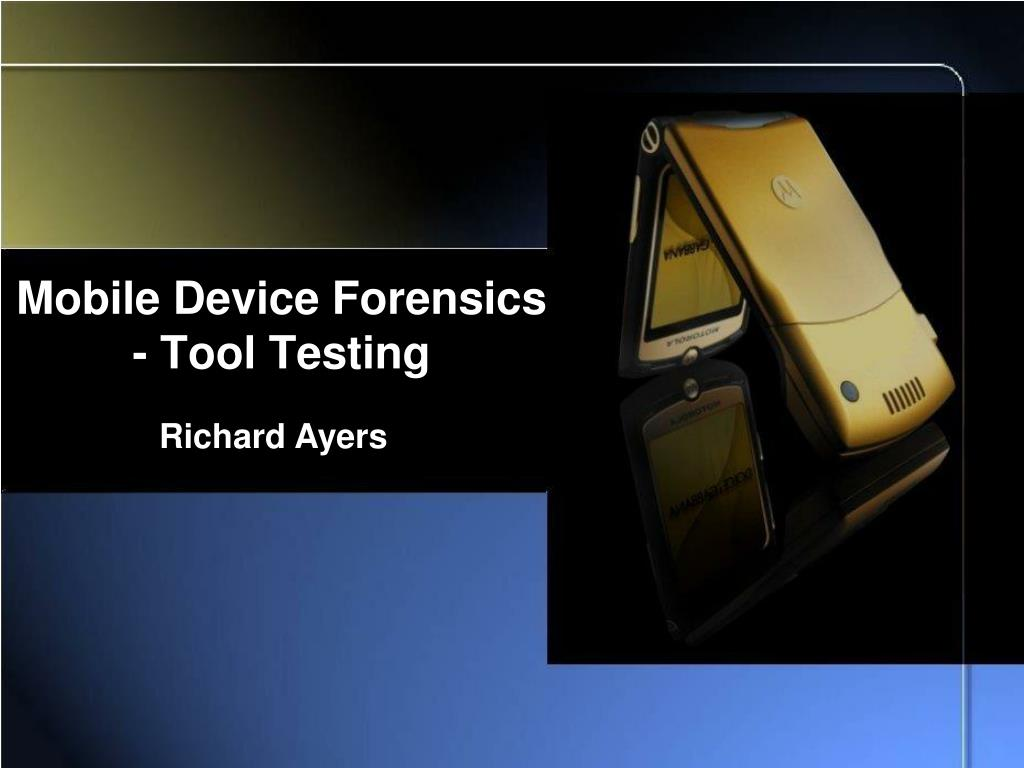 Mobile Device Forensics - Tool Testing