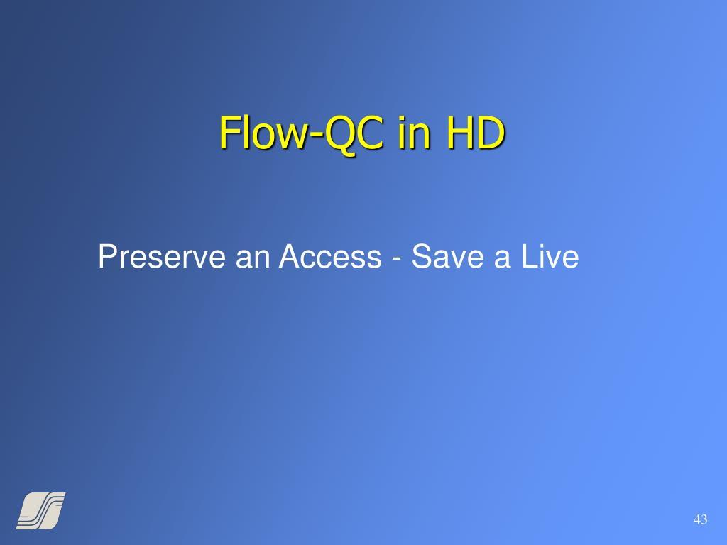Flow-QC in HD