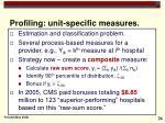 profiling unit specific measures