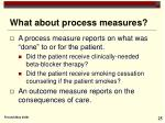 what about process measures